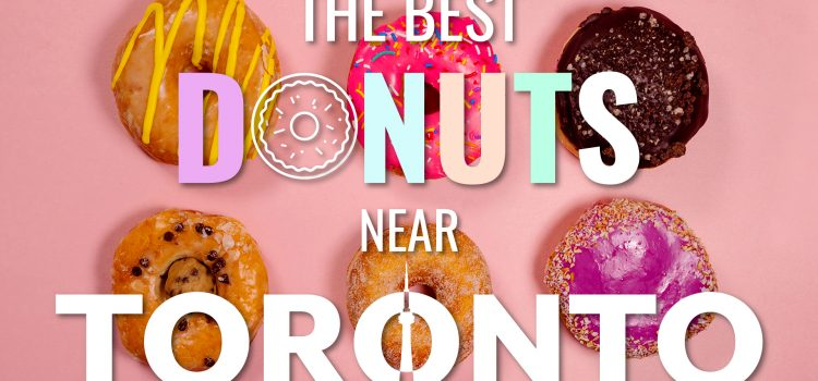 6 colourful donuts with text on top saying The best donuts near Toronto