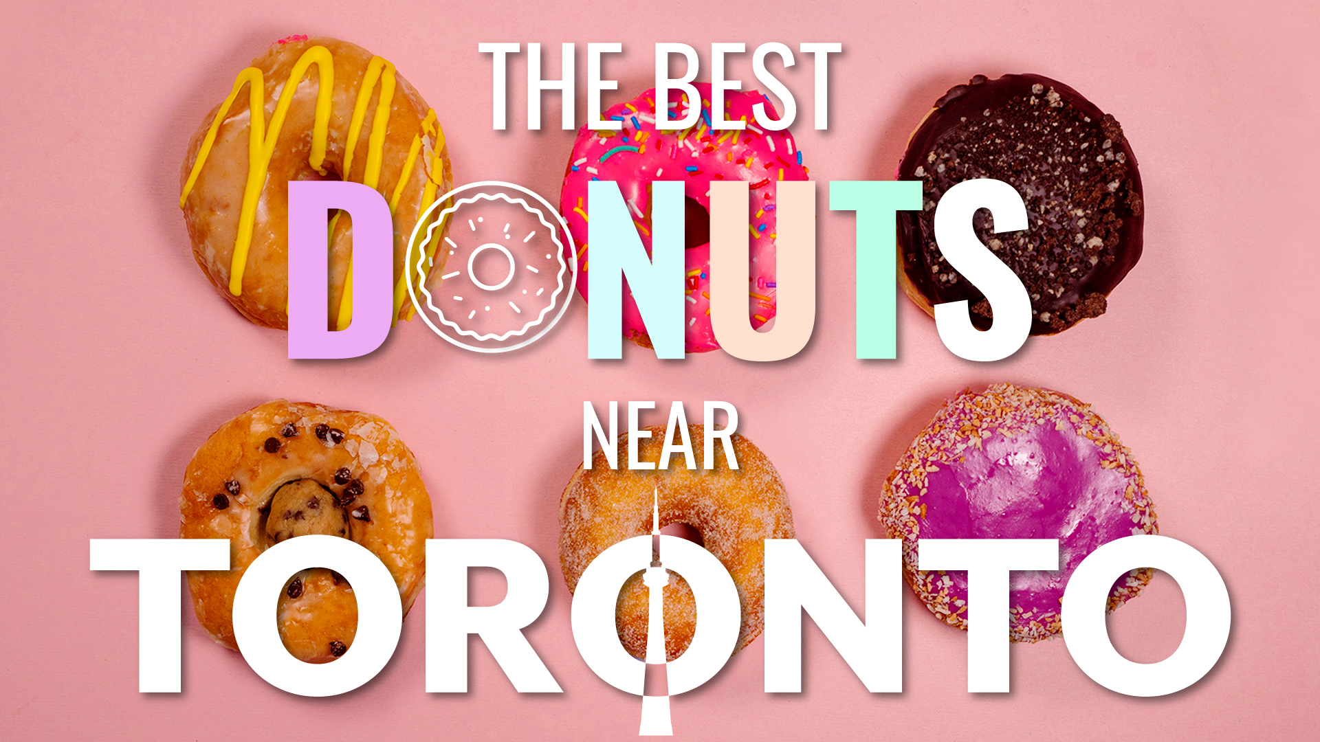 6 different colourful donuts with text on top saying The Best Donuts Near Toronto!